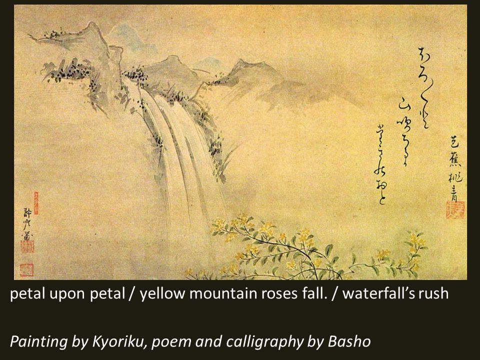 petal upon petal / yellow mountain roses fall.