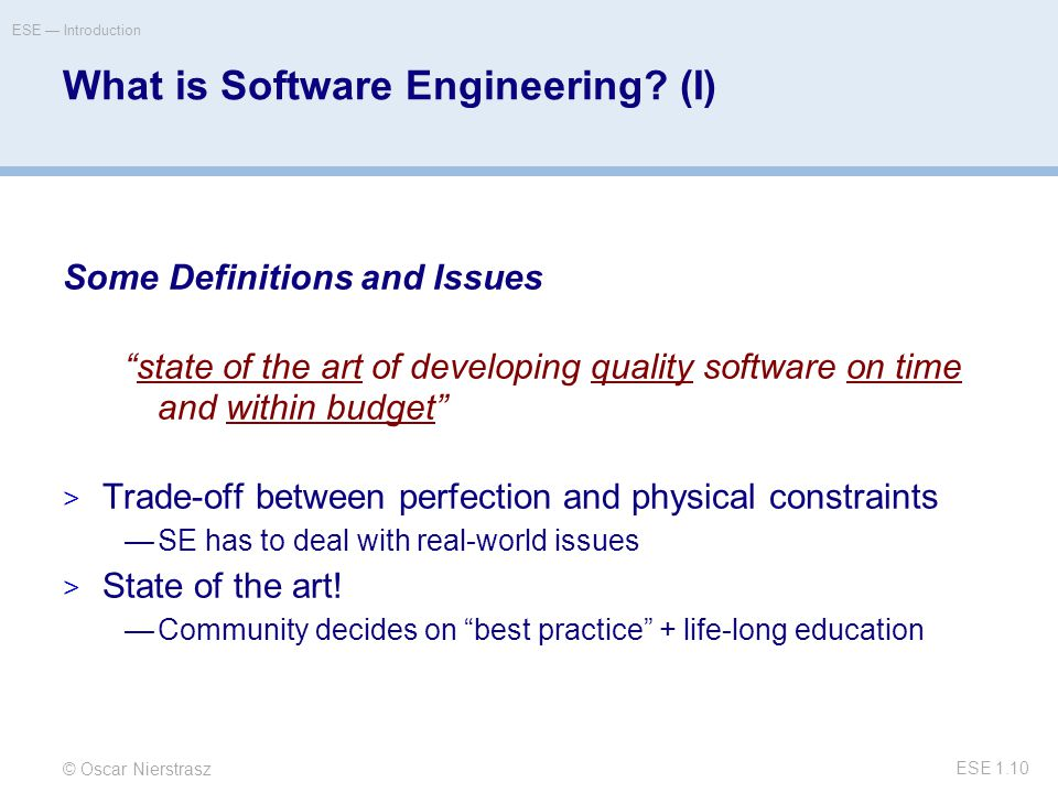 © Oscar Nierstrasz ESE — Introduction ESE 1.10 What is Software Engineering.