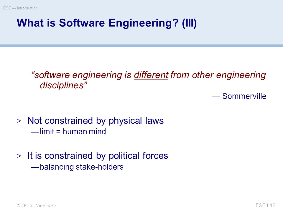 © Oscar Nierstrasz ESE — Introduction ESE 1.12 What is Software Engineering.