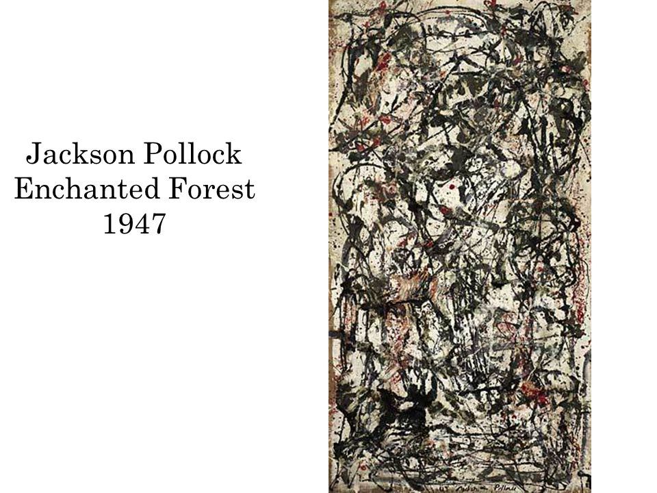 Jackson Pollock Enchanted Forest 1947