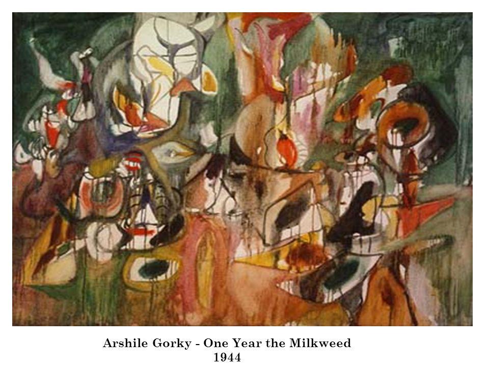 Arshile Gorky - One Year the Milkweed 1944