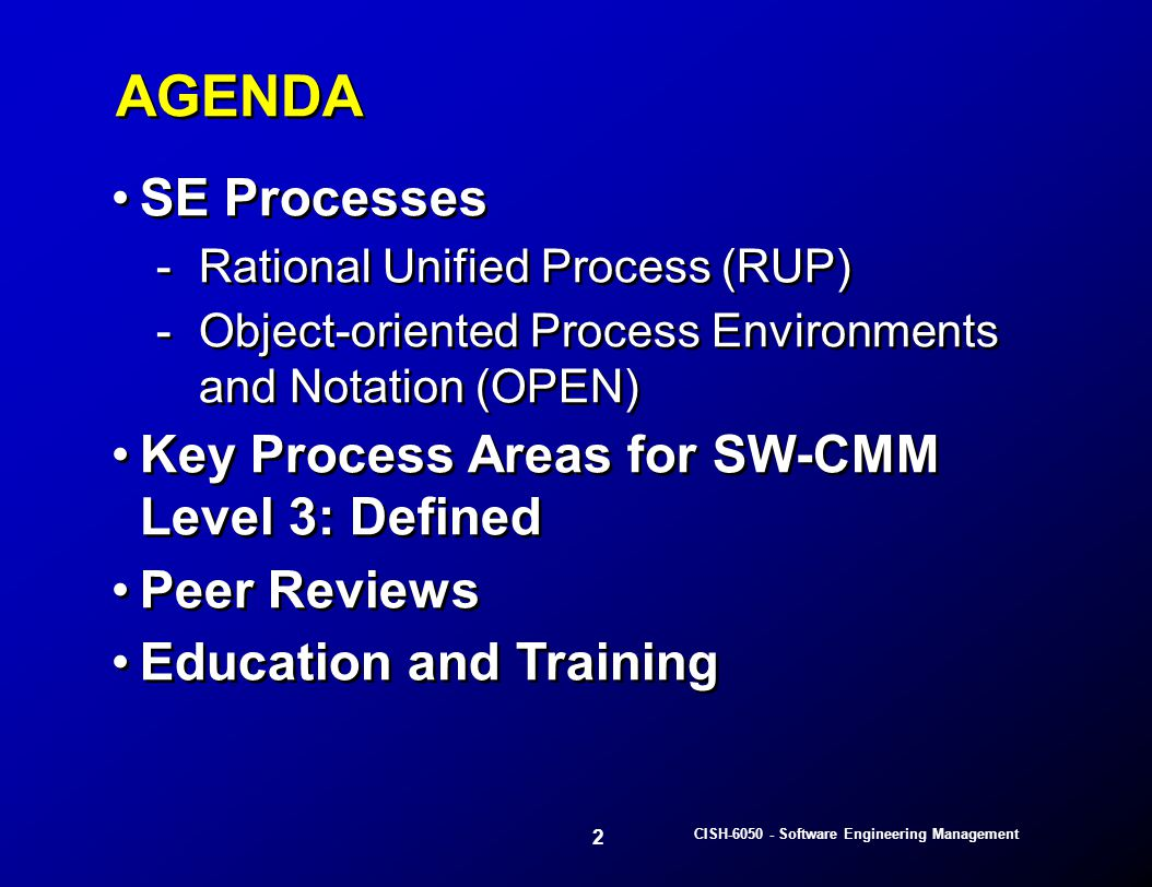 3 CISH-6050 - Software Engineering Management AGENDA … Software Process Definition Software Process Models: -Waterfall -V-Model -Spiral -Evolutionary, Incremental, Concurrent -Prototype, OO -RAD -Others … Software Process Definition Software Process Models: -Waterfall -V-Model -Spiral -Evolutionary, Incremental, Concurrent -Prototype, OO -RAD -Others …