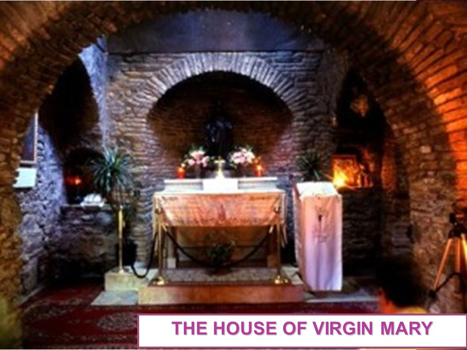 THE HOUSE OF VIRGIN MARY