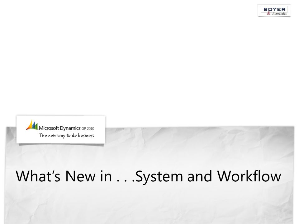 What's New in...System and Workflow