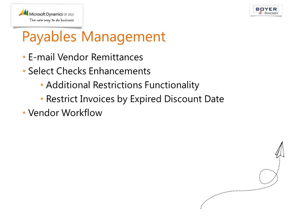 Payables Management E-mail Vendor Remittances Select Checks Enhancements Additional Restrictions Functionality Restrict Invoices by Expired Discount Date Vendor Workflow