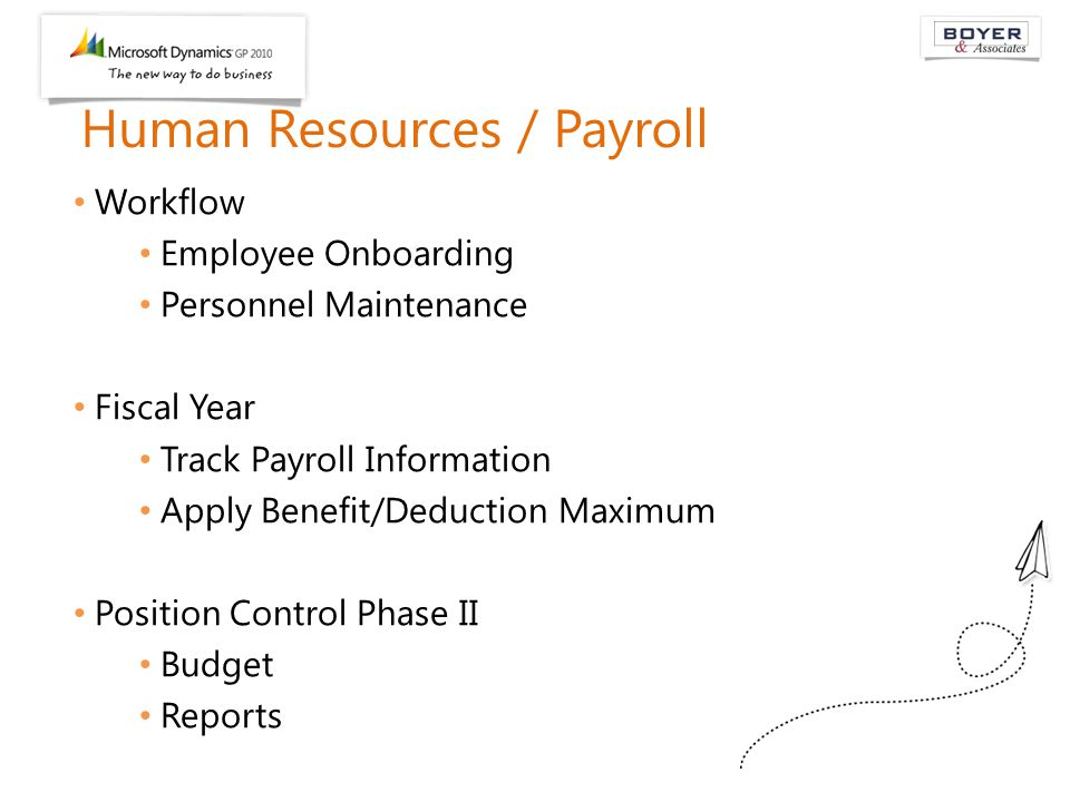 Human Resources / Payroll Workflow Employee Onboarding Personnel Maintenance Fiscal Year Track Payroll Information Apply Benefit/Deduction Maximum Pos
