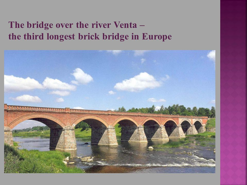 The bridge over the river Venta – the third longest brick bridge in Europe