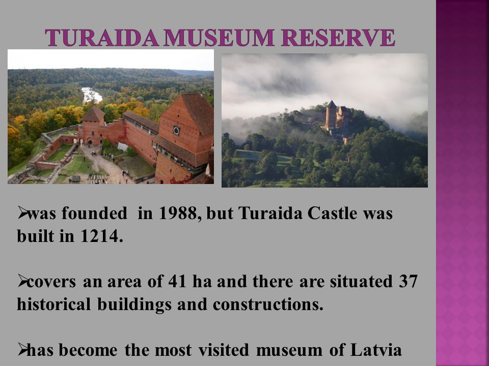  was founded in 1988, but Turaida Castle was built in 1214.