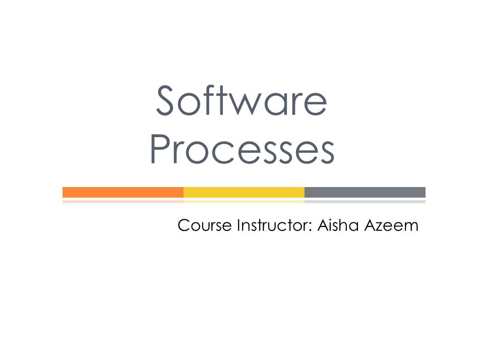The software process  A structured set of activities required to develop a software system.