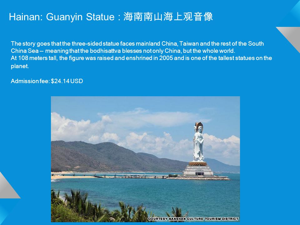 Hainan: Guanyin Statue : 海南南山海上观音像 The story goes that the three-sided statue faces mainland China, Taiwan and the rest of the South China Sea -- meaning that the bodhisattva blesses not only China, but the whole world.