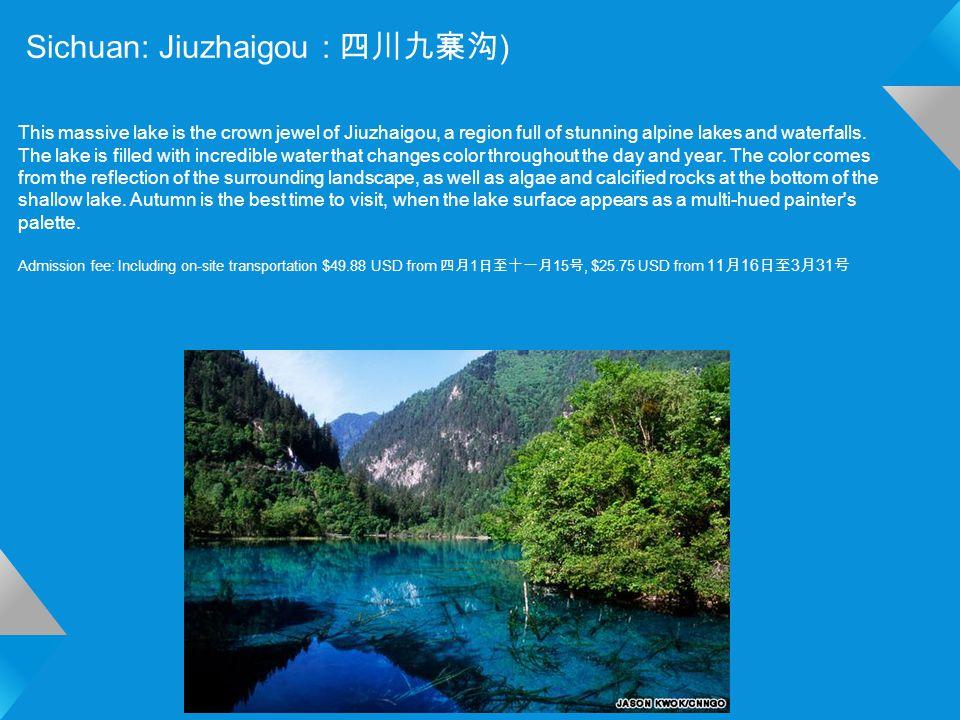 Sichuan: Jiuzhaigou : 四川九寨沟 ) This massive lake is the crown jewel of Jiuzhaigou, a region full of stunning alpine lakes and waterfalls.
