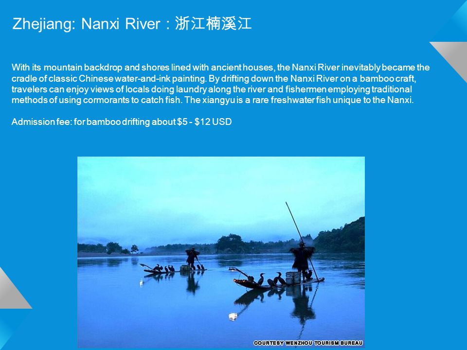 Zhejiang: Nanxi River : 浙江楠溪江 With its mountain backdrop and shores lined with ancient houses, the Nanxi River inevitably became the cradle of classic Chinese water-and-ink painting.
