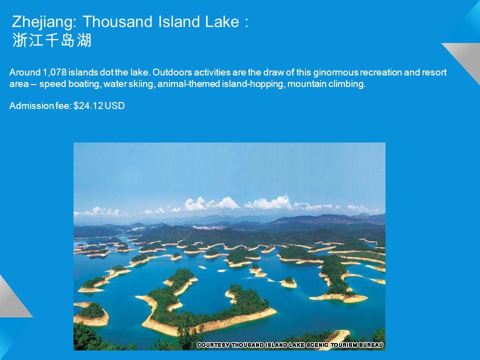 Zhejiang: Thousand Island Lake : 浙江千岛湖 Around 1,078 islands dot the lake.