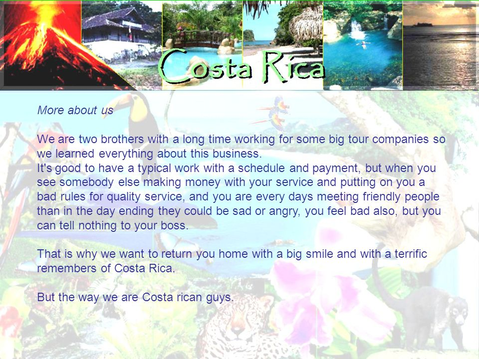 This virtual tour book is a special edition to our good friends So we want to provide you all the information about the specific tour you will be enjoying in Costa Rica.