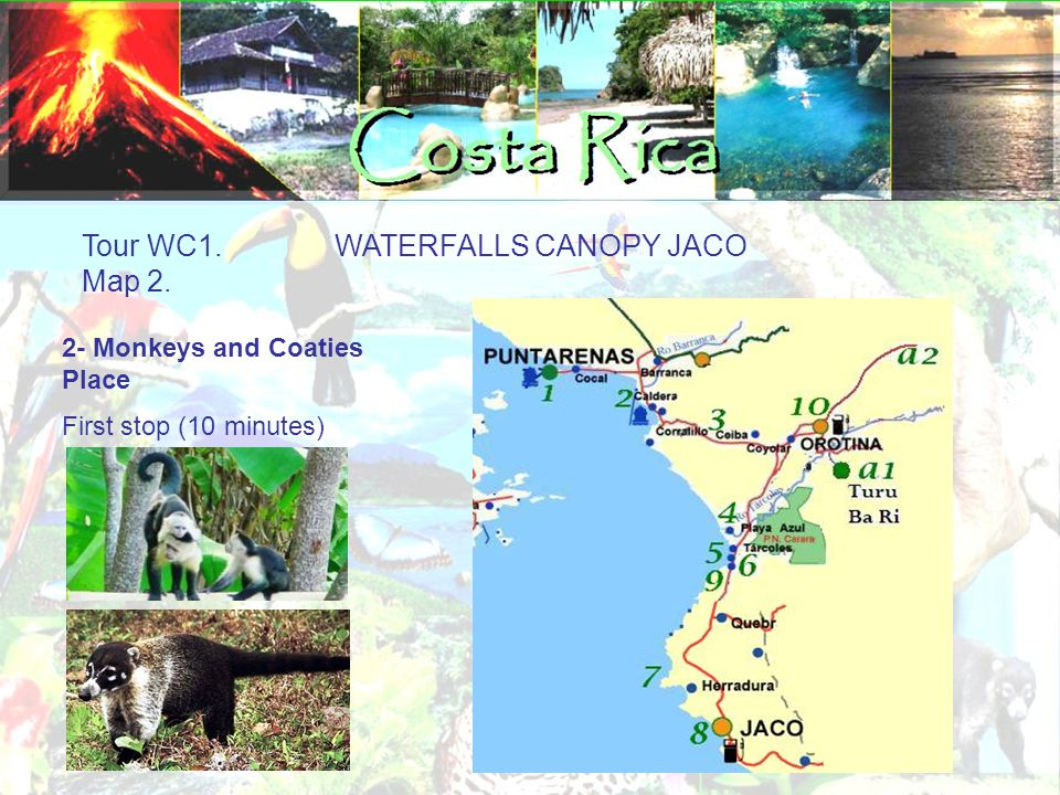 Tour WC1.WATERFALLS CANOPY JACO Map 2. 3.