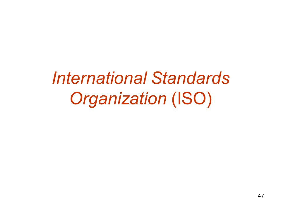 47 International Standards Organization (ISO)