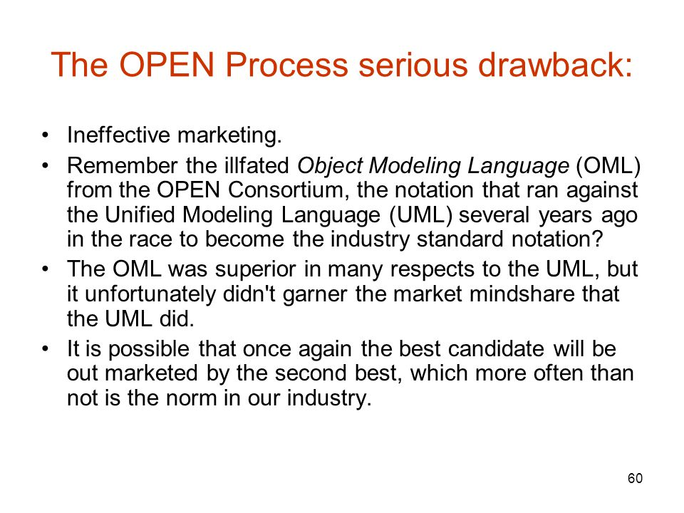 60 The OPEN Process serious drawback: Ineffective marketing.