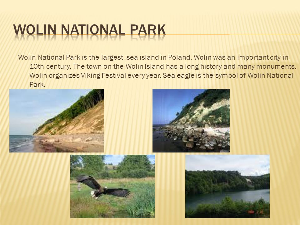 Wolin National Park is the largest sea island in Poland.