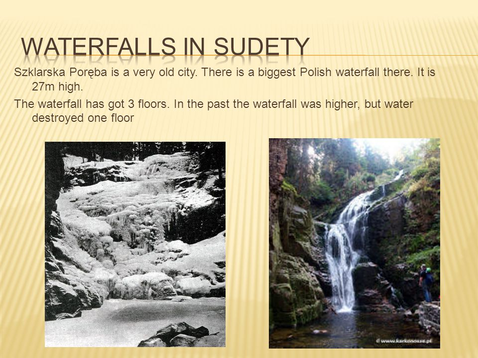 Szklarska Poręba is a very old city. There is a biggest Polish waterfall there.