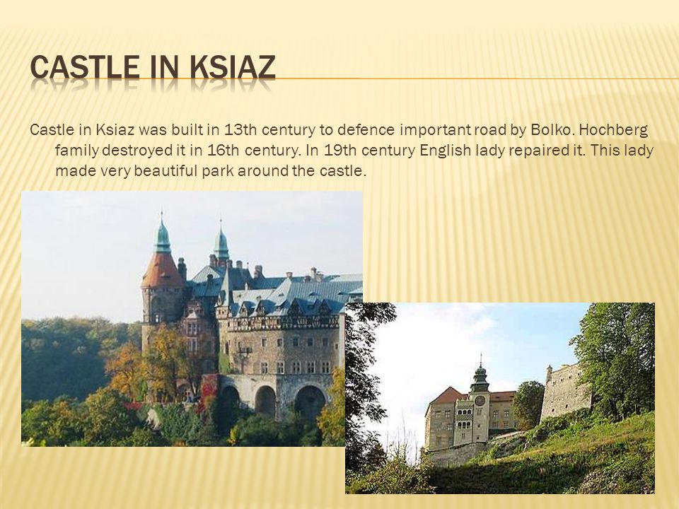 Castle in Ksiaz was built in 13th century to defence important road by Bolko.