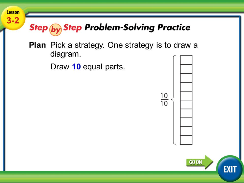 Lesson 3-2 Example 4 3-2 PlanPick a strategy. One strategy is to draw a diagram.