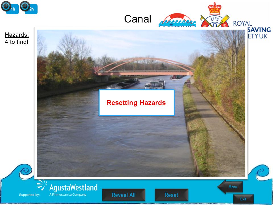 Canal Hazards: 4 to find! Resetting Hazards 1h2h Menu Exit Reset Reveal All Reveal All