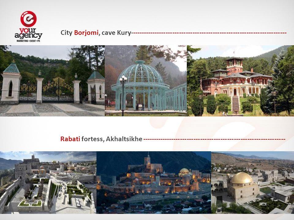 Rabati fortess, Akhaltsikhe ---------------------------------------------------------------- City Borjomi, cave Kury----------------------------------------------------------------------