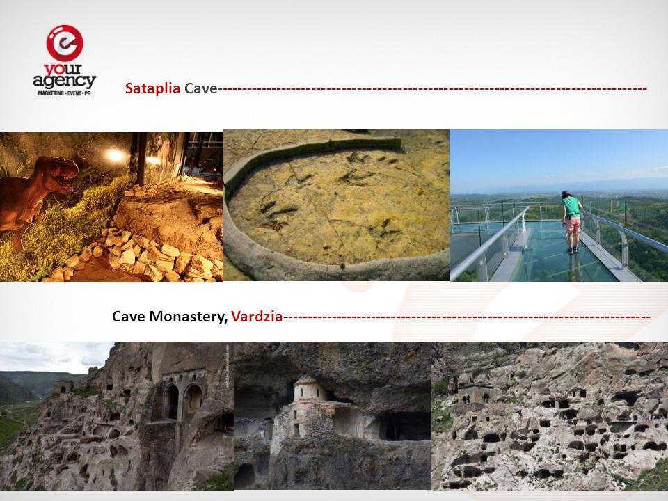 Sataplia Cave------------------------------------------------------------------------------------- Cave Monastery, Vardzia-------------------------------------------------------------------------