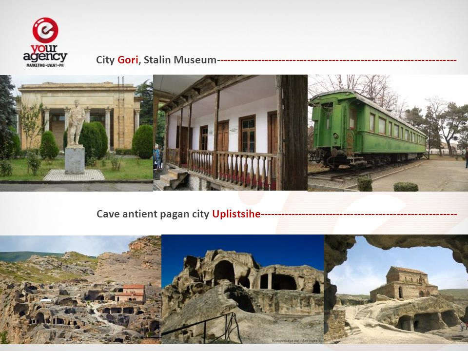 City Gori, Stalin Museum-------------------------------------------------------------------- Cave antient pagan city Uplistsihe--------------------------------------------------------