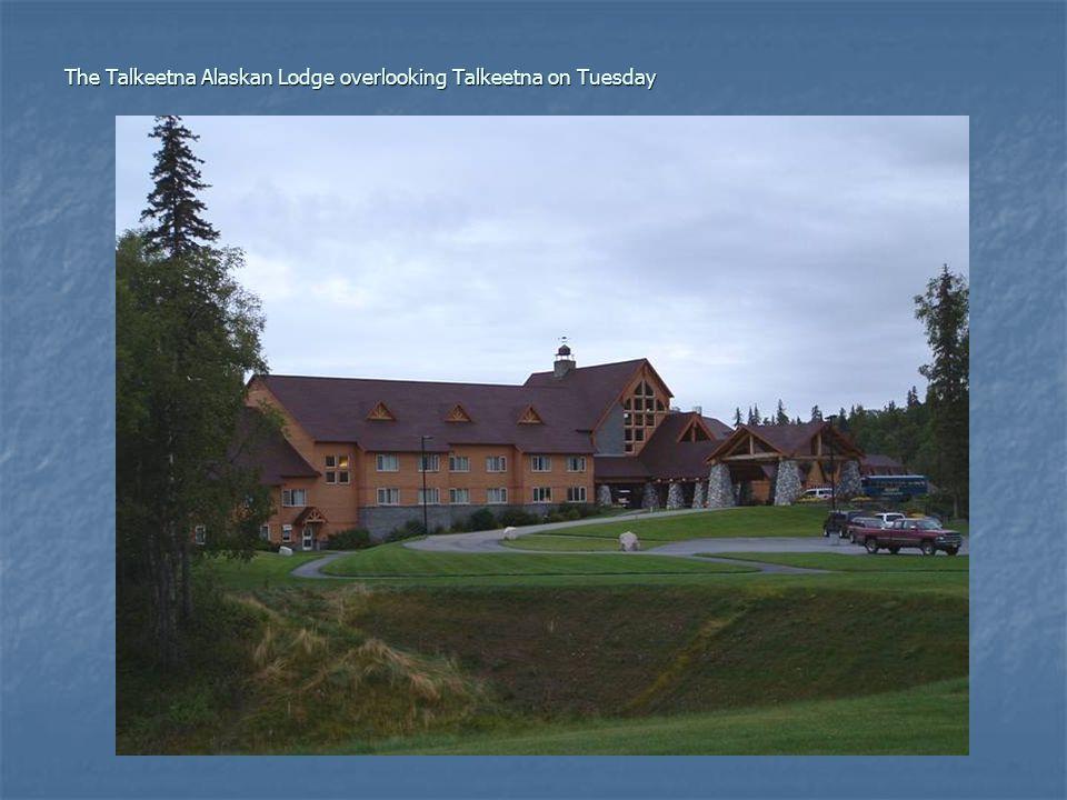 The Talkeetna Alaskan Lodge overlooking Talkeetna on Tuesday