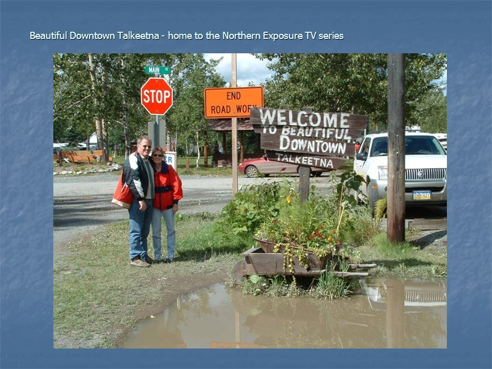 Beautiful Downtown Talkeetna - home to the Northern Exposure TV series