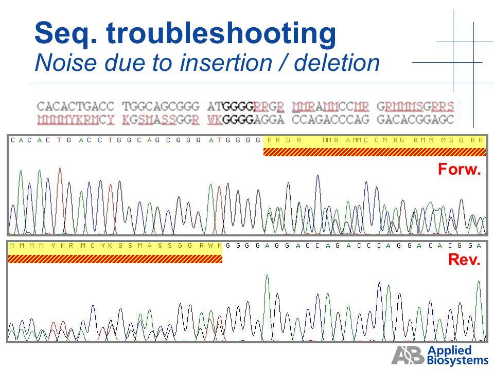 <100 ng plasmid Seq. troubleshooting Noise due to weak signal 300 ng plasmid