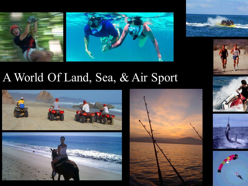 A World Of Land, Sea, & Air Sport