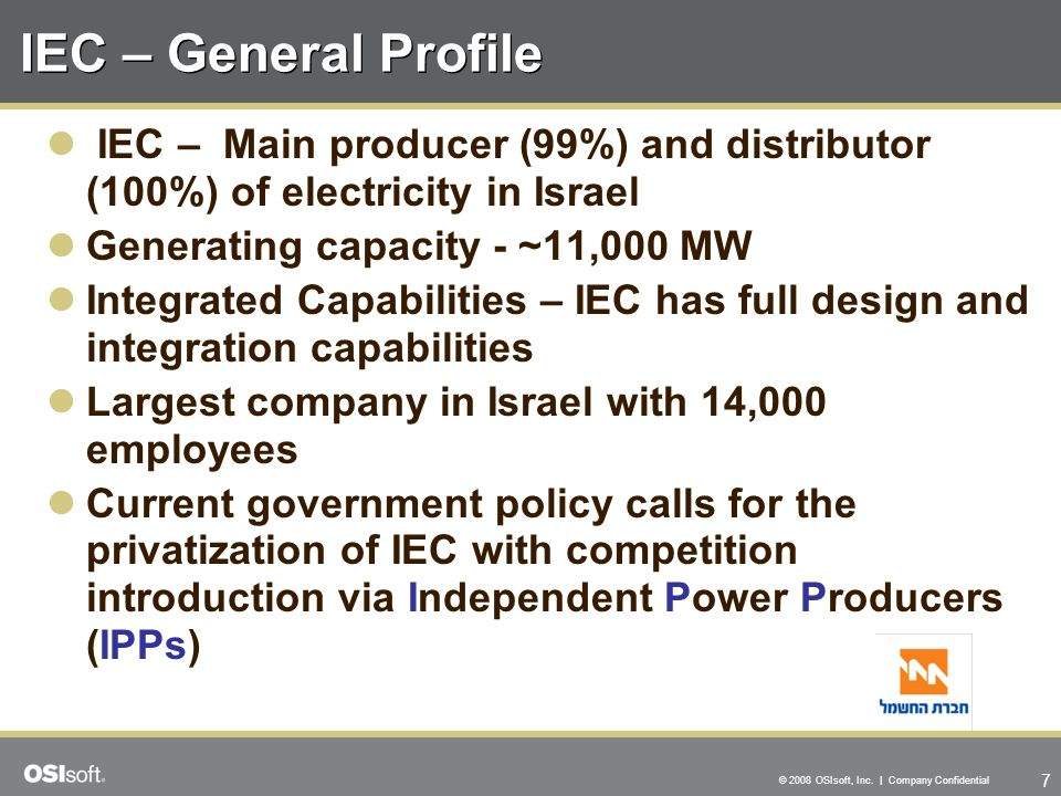 8 © 2008 OSIsoft, Inc.| Company Confidential The Israel Electric Corporation Ltd.