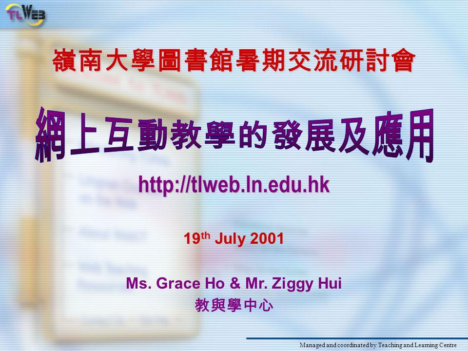 嶺南大學圖書館暑期交流研討會 19 th July 2001 Ms.Grace Ho & Mr.