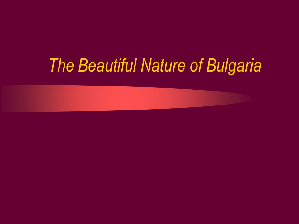 The Beautiful Nature of Bulgaria