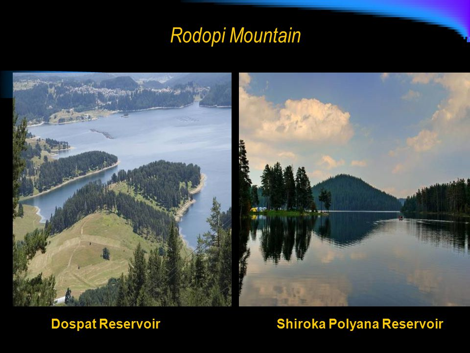 Rodopi Mountain Dospat ReservoirShiroka Polyana Reservoir