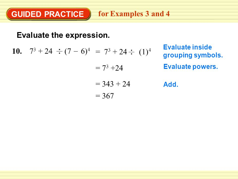 GUIDED PRACTICE for Examples 3 and 4 Evaluate the expression.