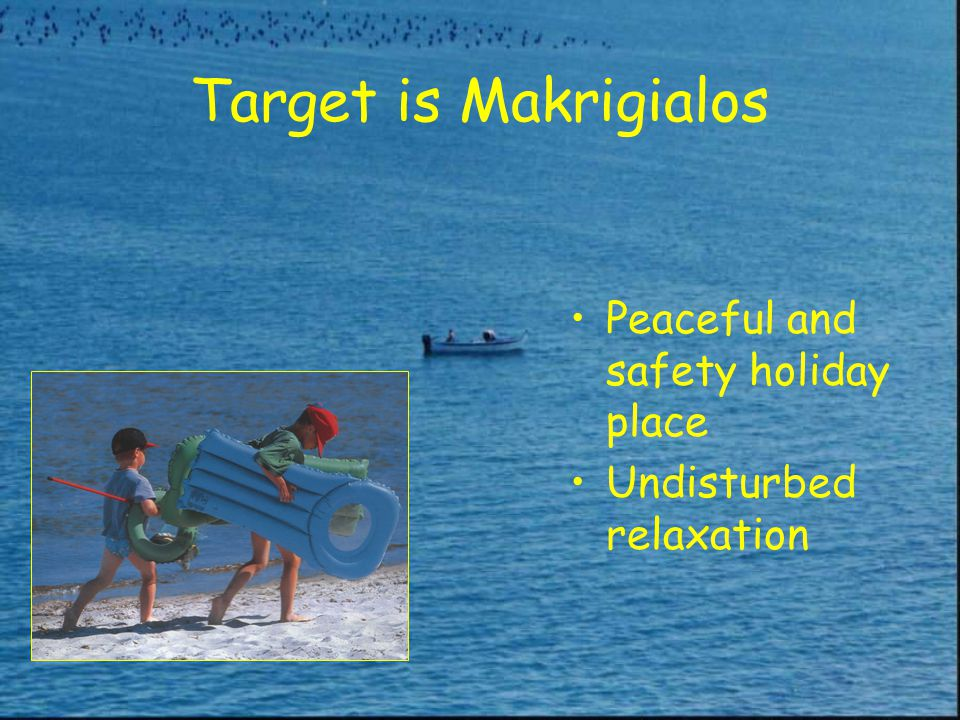 Target is Makrigialos Peaceful and safety holiday place Undisturbed relaxation