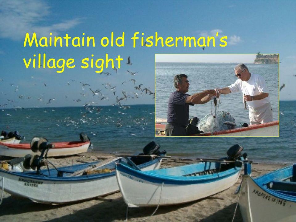 Maintain old fisherman's village sight