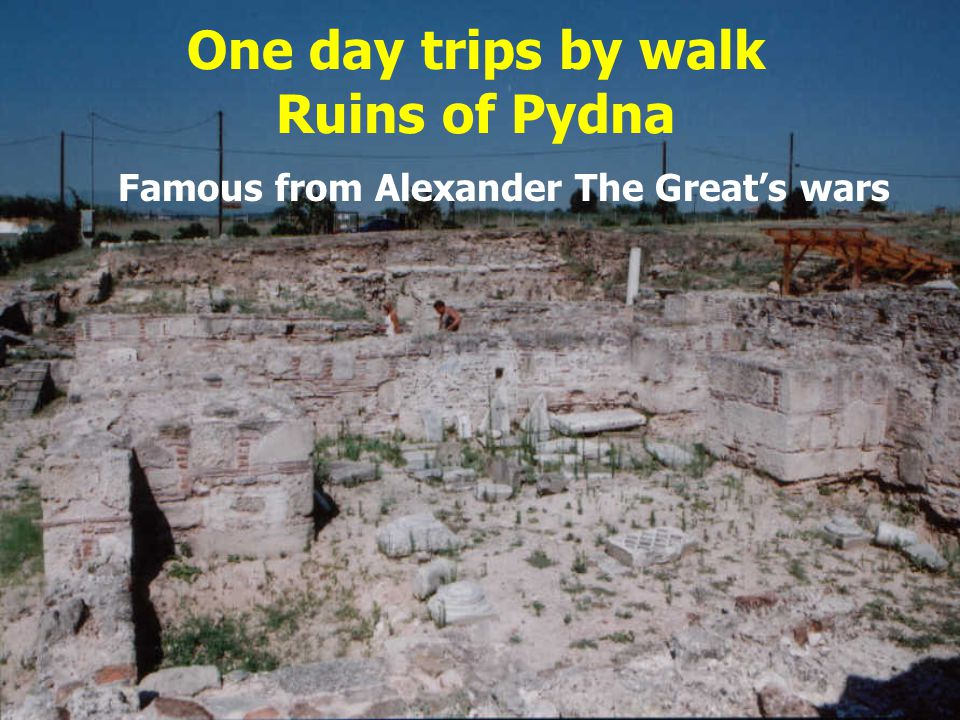 One day trips by walk Ruins of Pydna Famous from Alexander The Great's wars