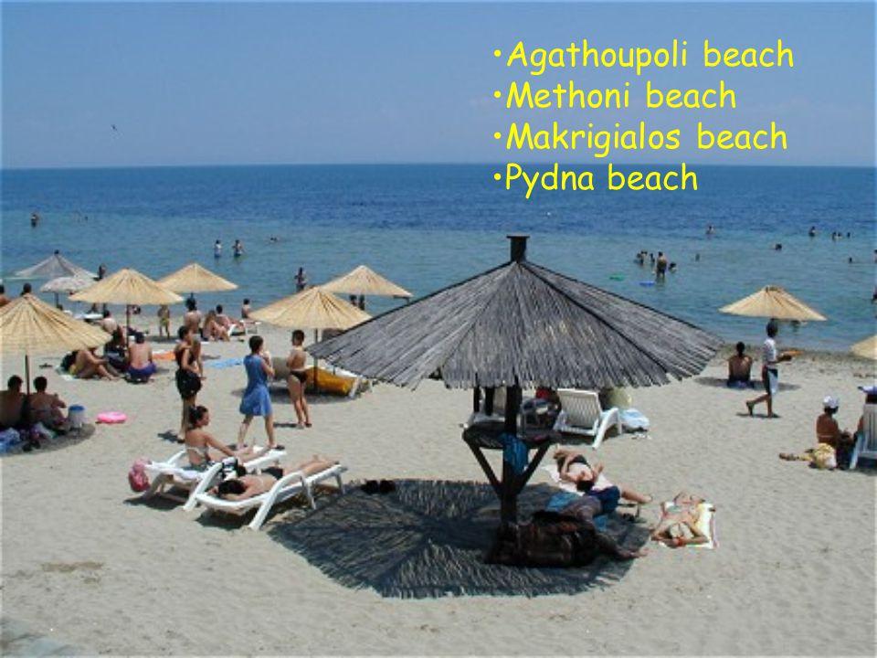 Agathoupoli beach Methoni beach Makrigialos beach Pydna beach