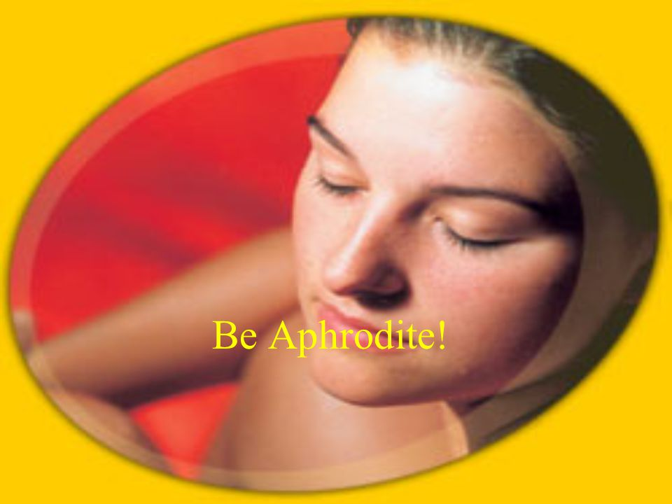 Be Aphrodite!