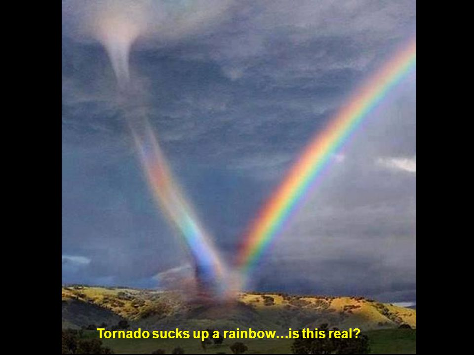 Tornado sucks up a rainbow…is this real?