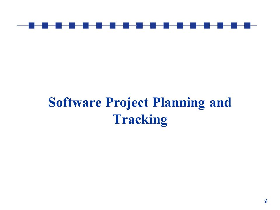9 Software Project Planning and Tracking