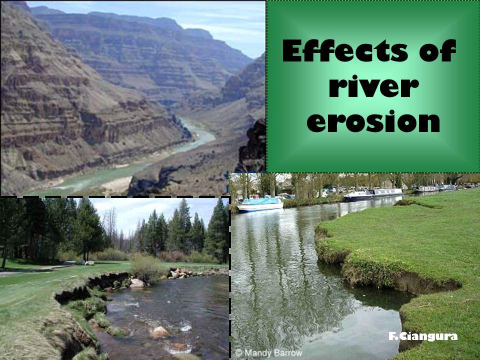 Effects of river erosion F.Ciangura