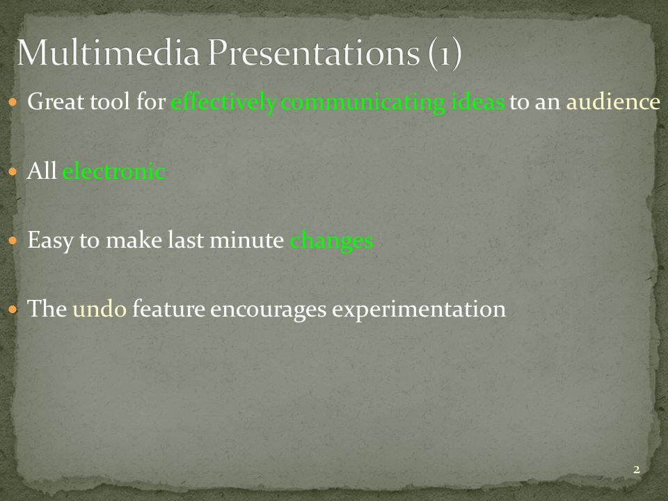 Great tool for effectively communicating ideas to an audience All electronic Easy to make last minute changes The undo feature encourages experimentation 2