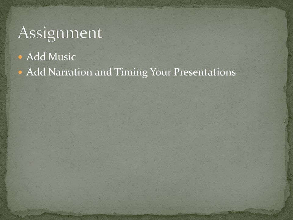 Add Music Add Narration and Timing Your Presentations