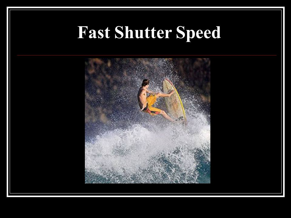 Fast Shutter Speed