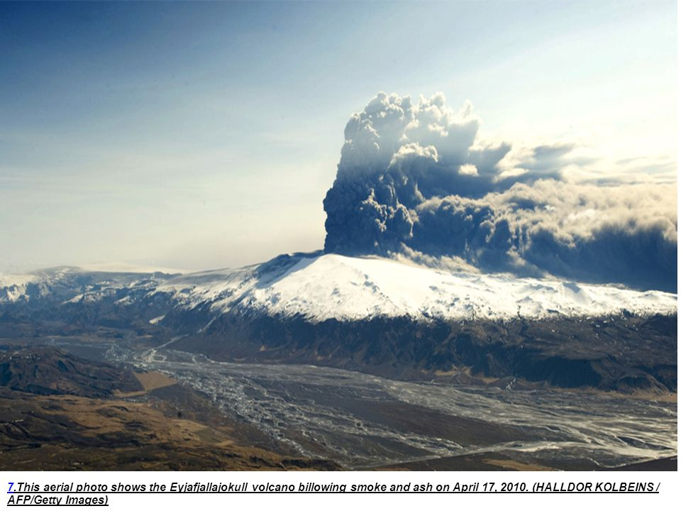 77.This aerial photo shows the Eyjafjallajokull volcano billowing smoke and ash on April 17, 2010.